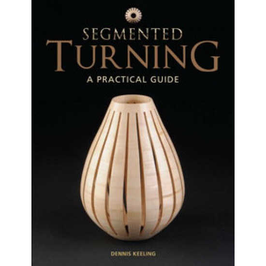 Book Segmented Turning A Practical Guide